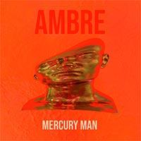 Ambre, Mercury Man