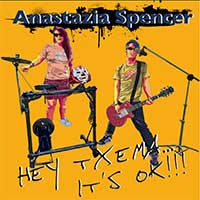 "Anastazia Spencer, ""Hey Txema, It's Ok""."