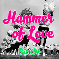 Bit Of, Hammer of Love