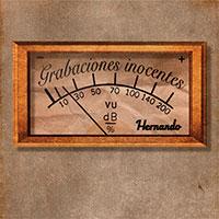 Hernando, Grabaciones inocentes