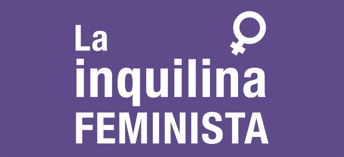 La inquilina feminista