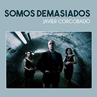 Javier Corcobado, Somos demasiados