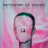 Johnny B. Zero, Metonymy Of Sound