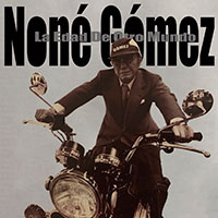 Noné Gómez, La edad de otro mundo