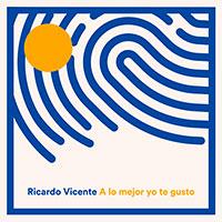 Ricardo Vicente, A lo mejor te gusto