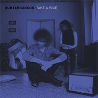 Subterráneos, Take a Ride