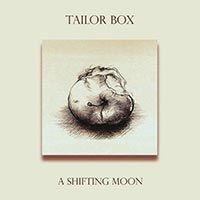 Tailor Box, A Shifting Moon